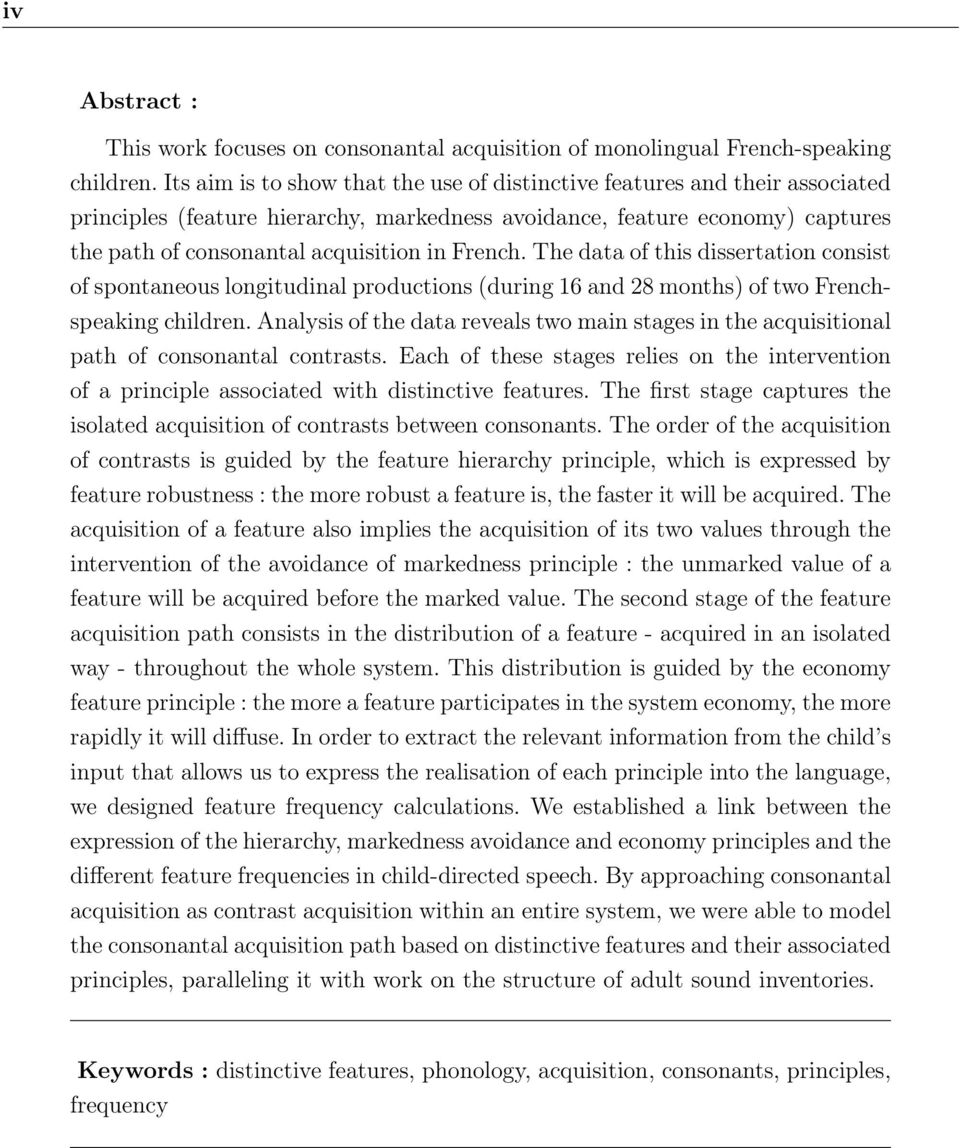 French. The data of this dissertation consist of spontaneous longitudinal productions (during 16 and 28 months) of two Frenchspeaking children.