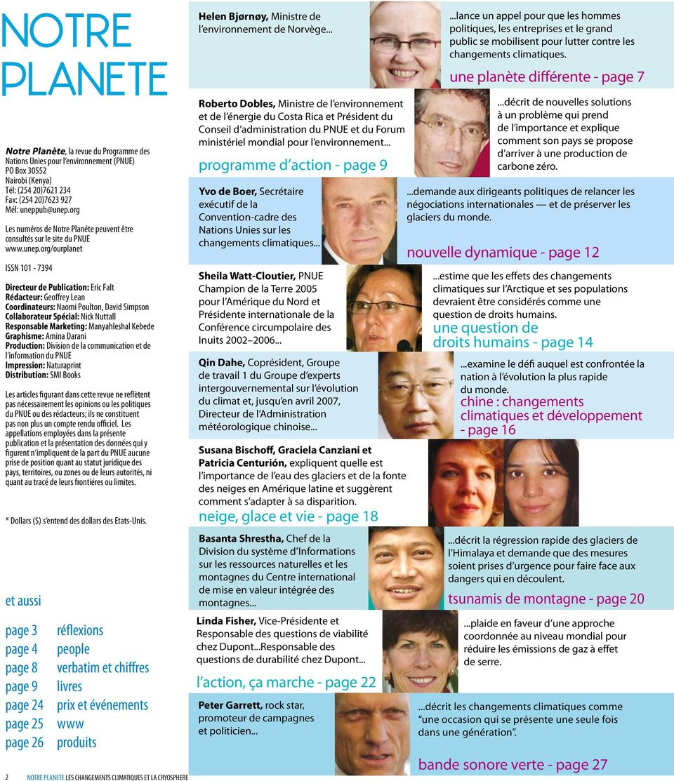 org/ourplanet ISSN 101-7394 Directeur de Publication: Eric Falt Rédacteur: Geoffrey Lean Coordinateurs: Naomi Poulton, David Simpson Collaborateur Spécial: Nick Nuttall Responsable Marketing: