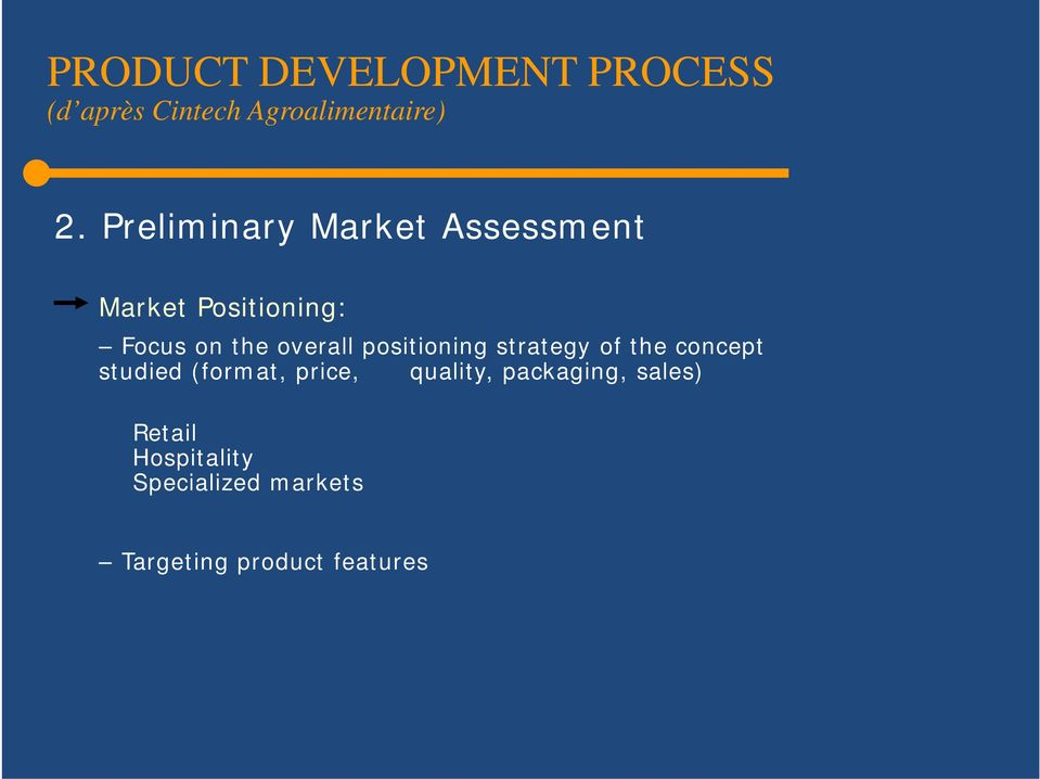 positioning strategy of the concept studied (format, price, quality,