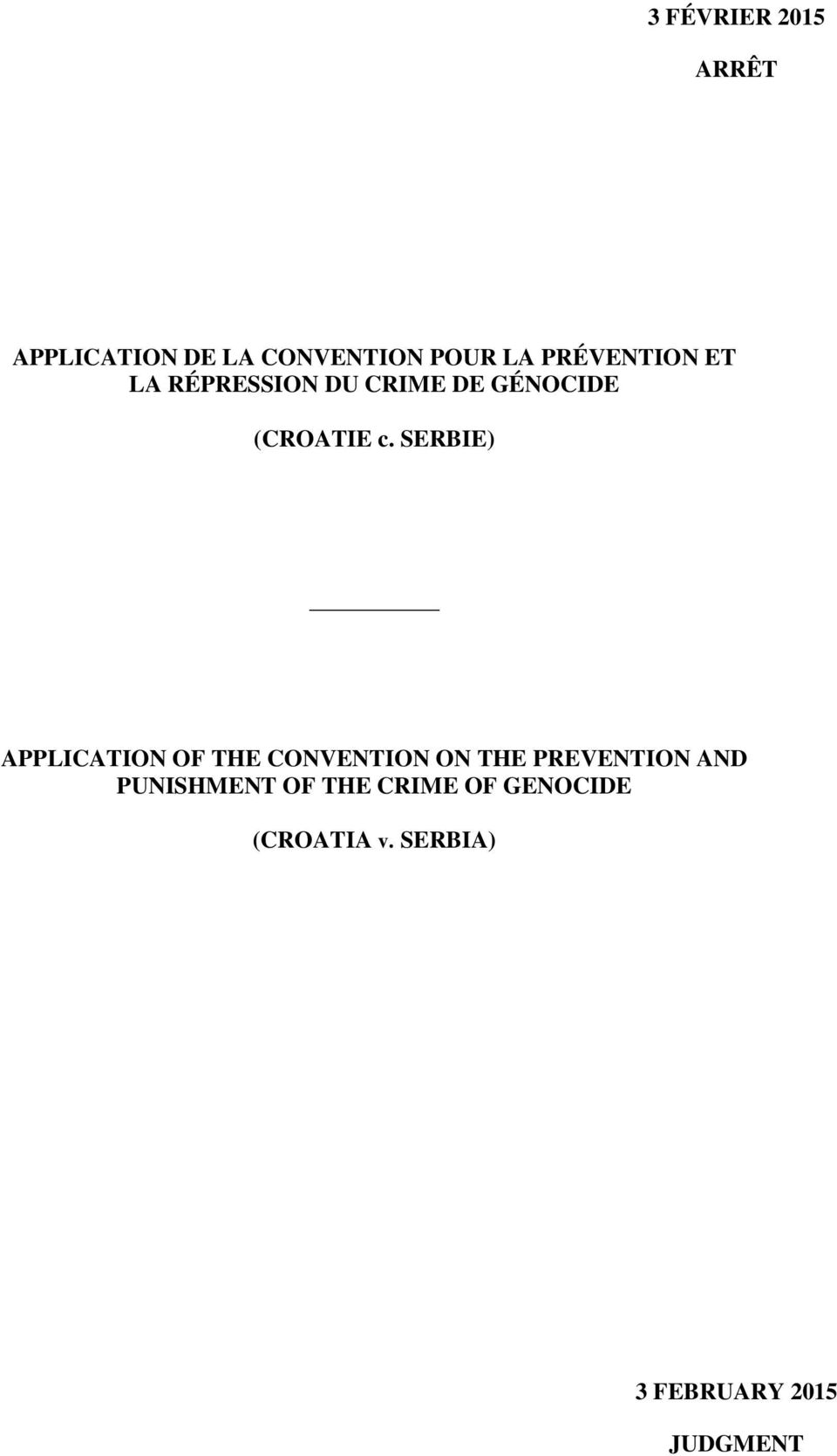 SERBIE) APPLICATION OF THE CONVENTION ON THE PREVENTION AND