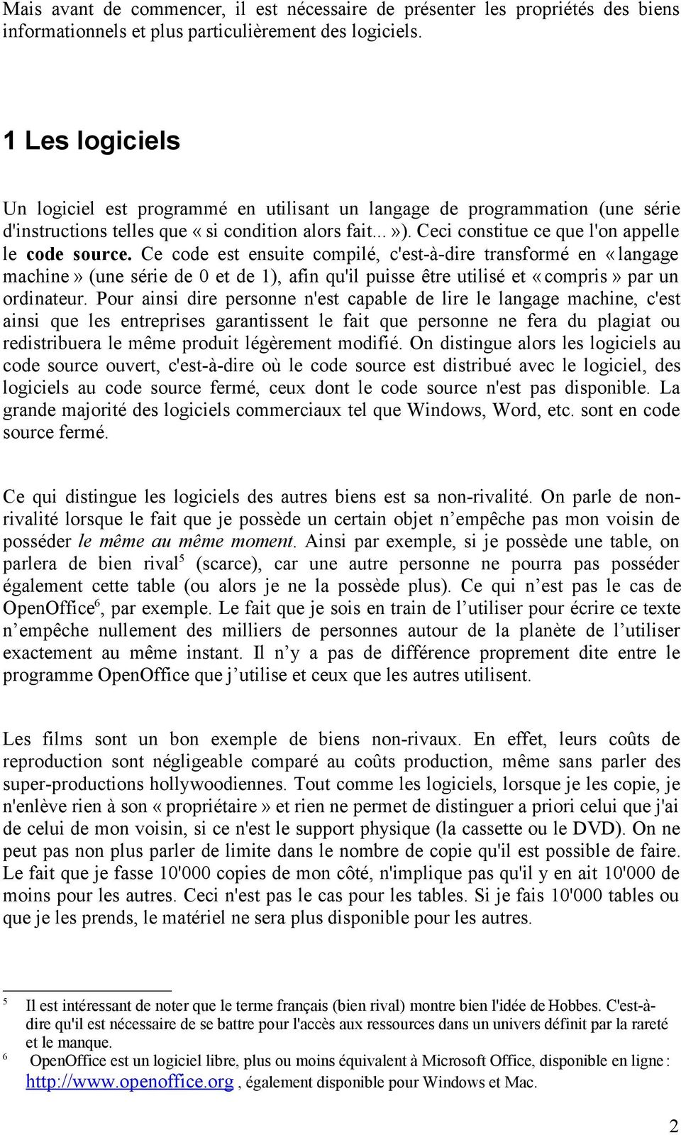 Ceci constitue ce que l'on appelle le code source.