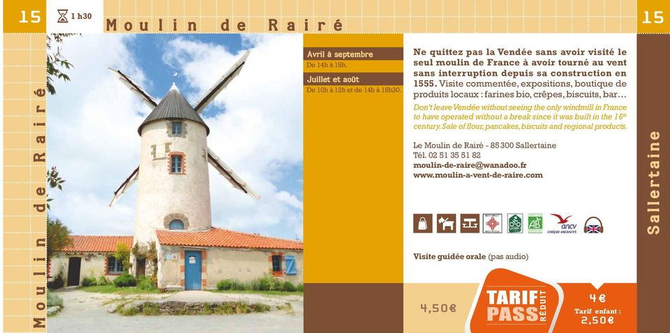 Visite commentée, expositions, boutique de produits locaux : farines bio, crêpes, biscuits, bar Don t leave Vendée without seeing the only windmill in France to have operated without a break