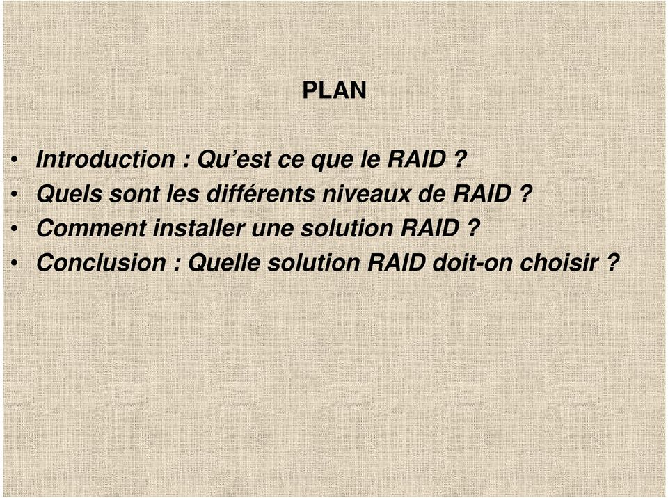 Comment installer une solution RAID?