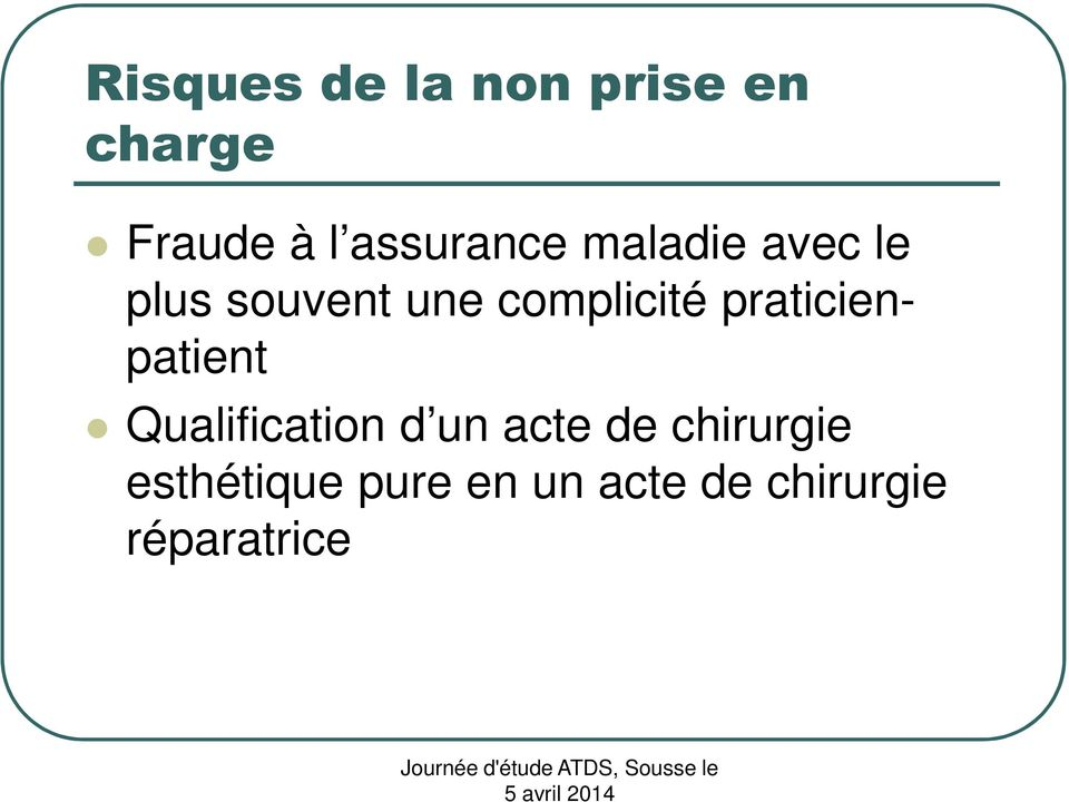 complicité praticienpatient Qualification d un