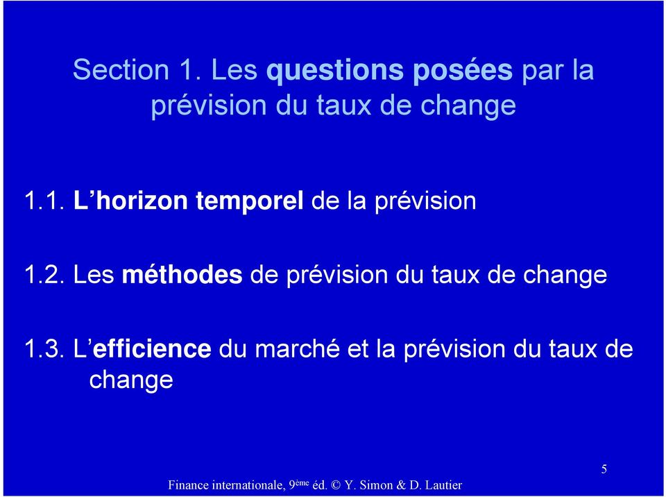 change 1.1. L horizon temporel de la prévision 1.2.