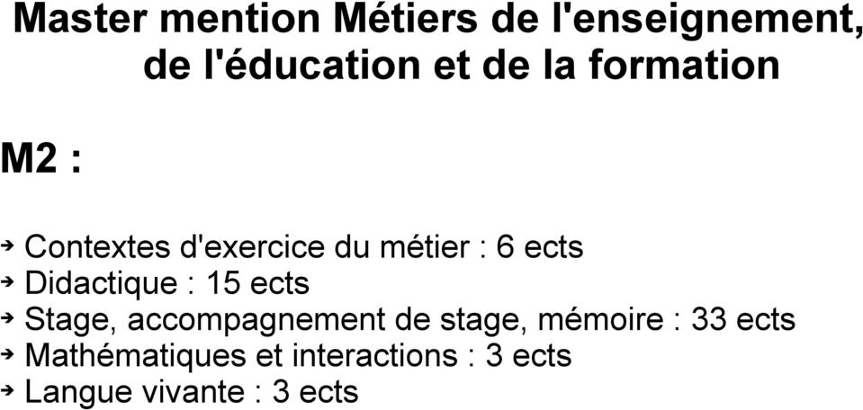 Didactique : 15 ects Stage, accompagnement de stage, mémoire :
