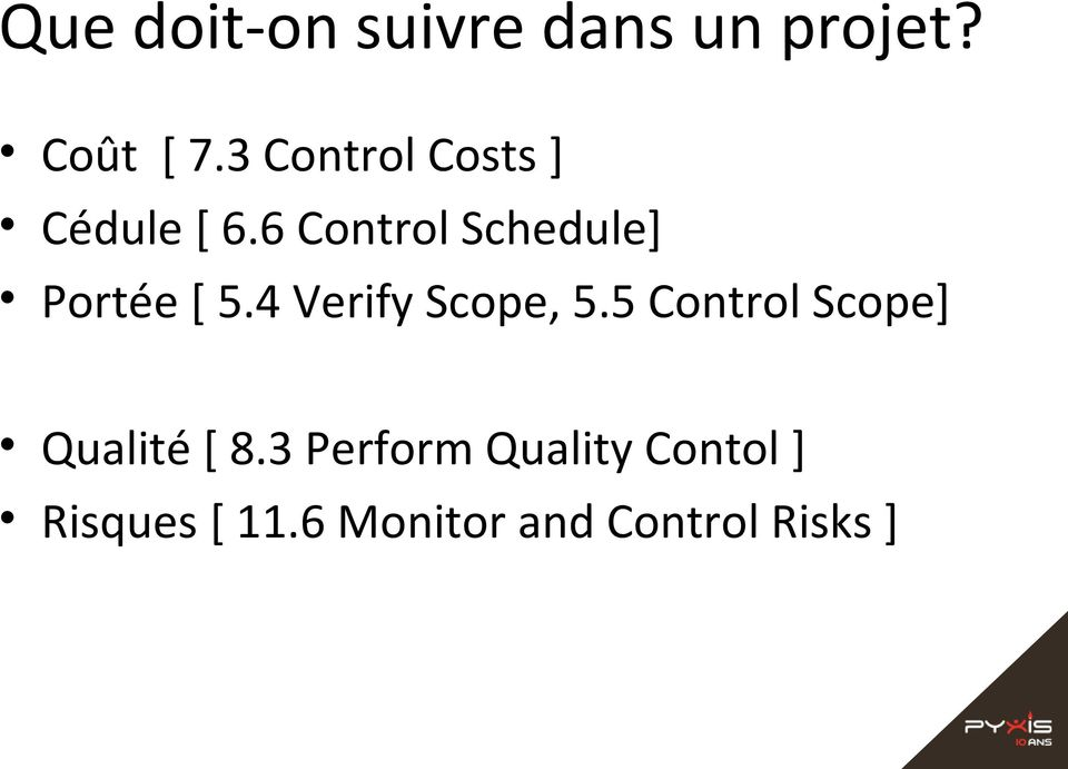 6 Control Schedule] Portée [ 5.4 Verify Scope, 5.
