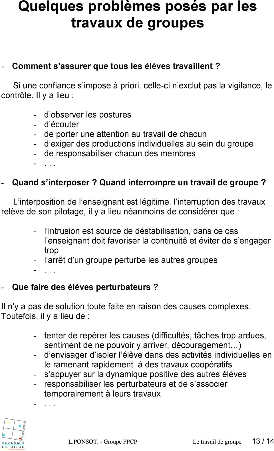 Quand s interposer? Quand interrompre un travail de groupe?