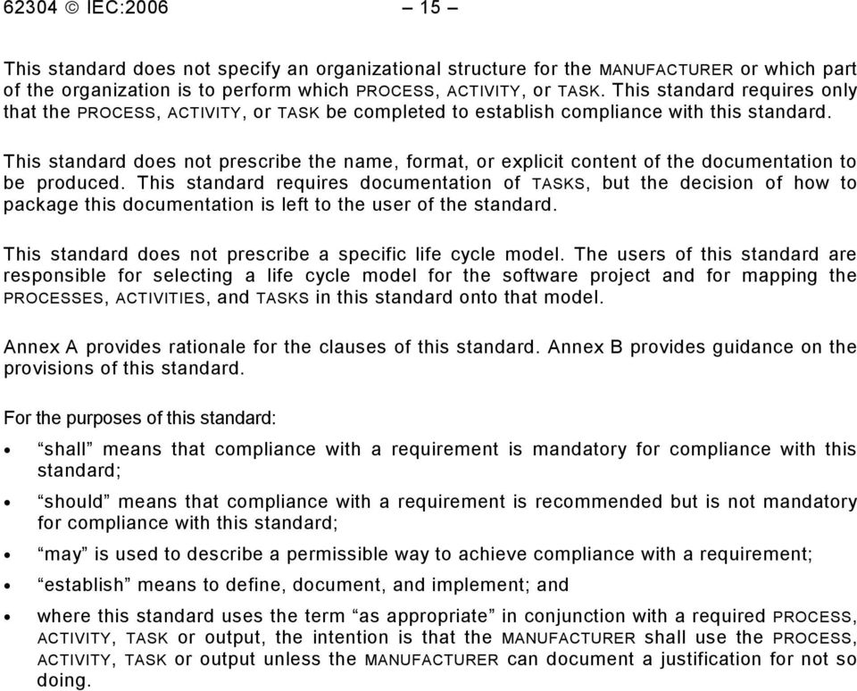 This standard does not prescribe the name, format, or explicit content of the documentation to be produced.