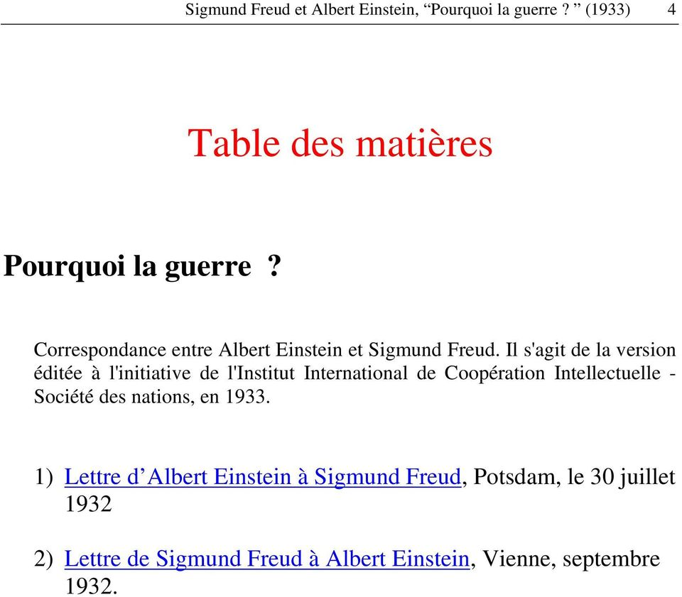 Il s'agit de la version éditée à l'initiative de l'institut International de Coopération Intellectuelle -