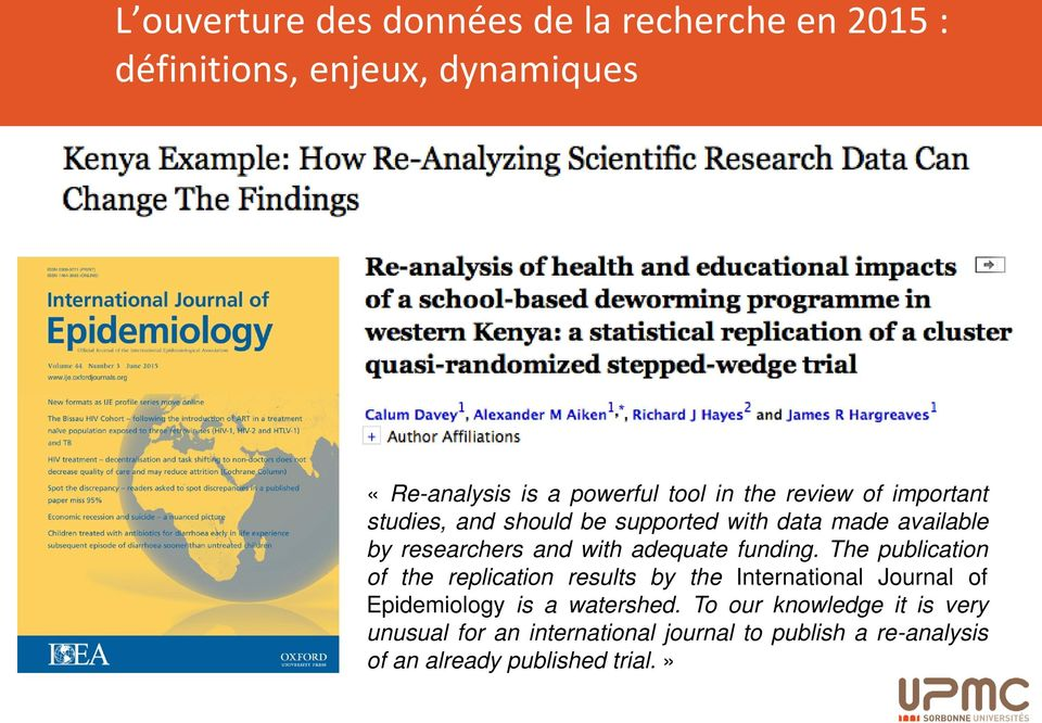 funding. The publication of the replication results by the International Journal of Epidemiology is a watershed.
