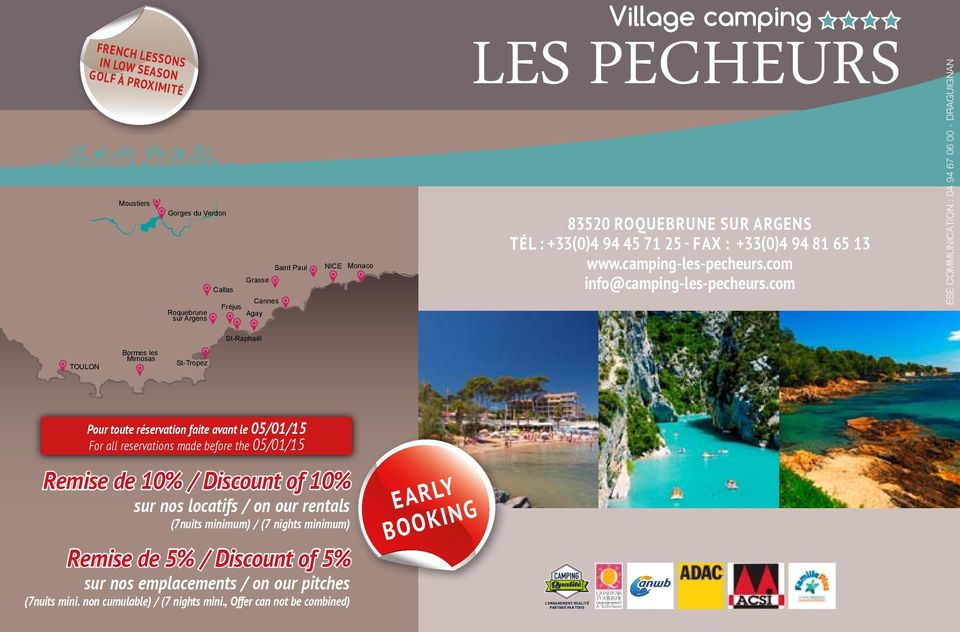 com ESE COMMUNICATION : 04 94 67 06 00 - DRAGUIGNAN St-Raphaël TOULON Bormes les Mimosas St-Tropez Pour toute réservation faite avant le 05/01/15 For all reservations made before the 05/01/15