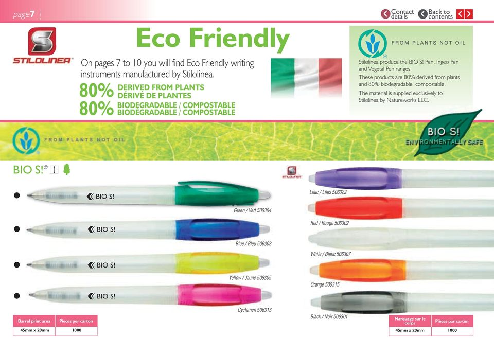 Pen, Ingeo Pen and Vegetal Pen ranges. These products are 80% derived from plants and 80% biodegradable compostable.
