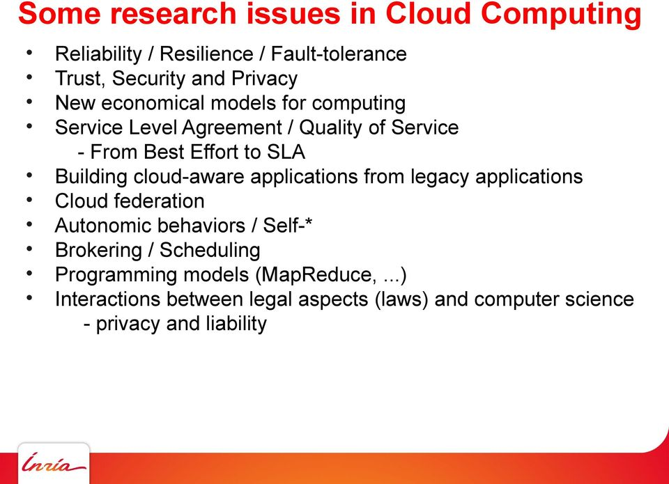 cloud-aware applications from legacy applications Cloud federation Autonomic behaviors / Self-* Brokering /