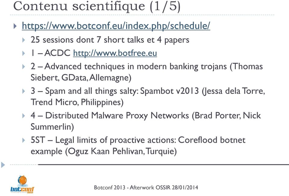 eu 2 Advanced techniques in modern banking trojans (Thomas Siebert, GData, Allemagne) 3 Spam and all things salty: