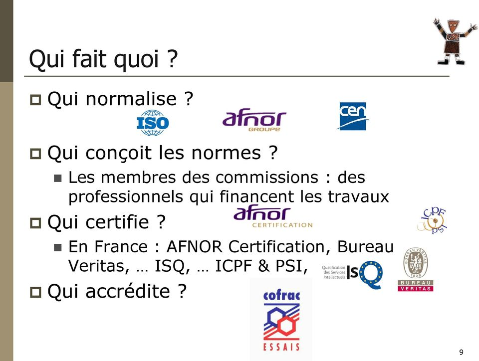 financent les travaux Qui certifie?