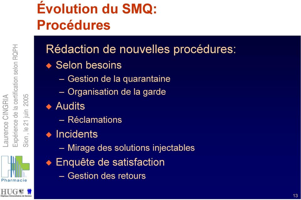 Organisation de la garde Audits Réclamations Incidents