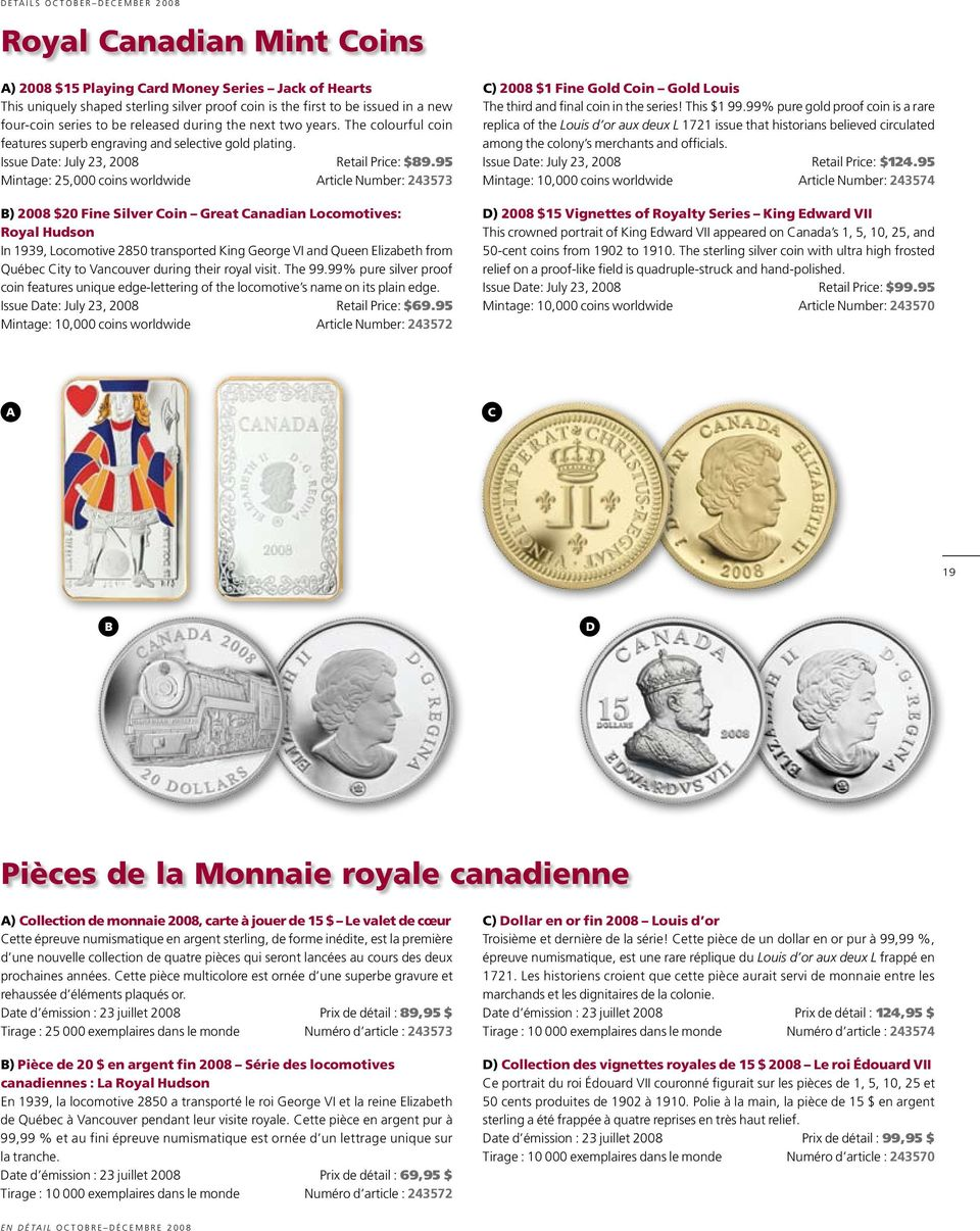 95 Mintage: 25,000 coins worldwidea article Number: 243573 B) 2008 $20 Fine Silver Coin Great Canadian Locomotives: Royal Hudson In 1939, Locomotive 2850 transported King George VI and Queen