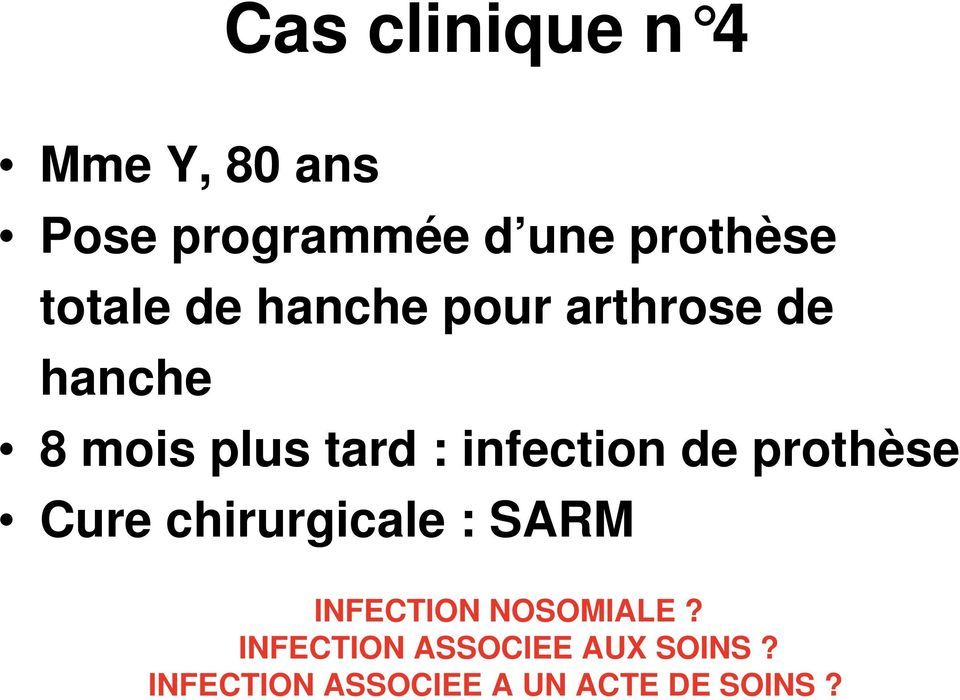 infection de prothèse Cure chirurgicale : SARM INFECTION