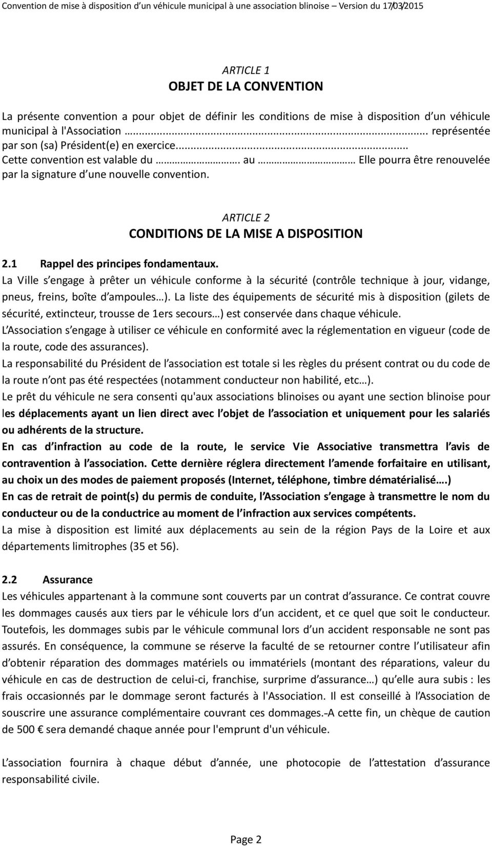 ARTICLE 2 CONDITIONS DE LA MISE A DISPOSITION 2.1 Rappel des principes fondamentaux.