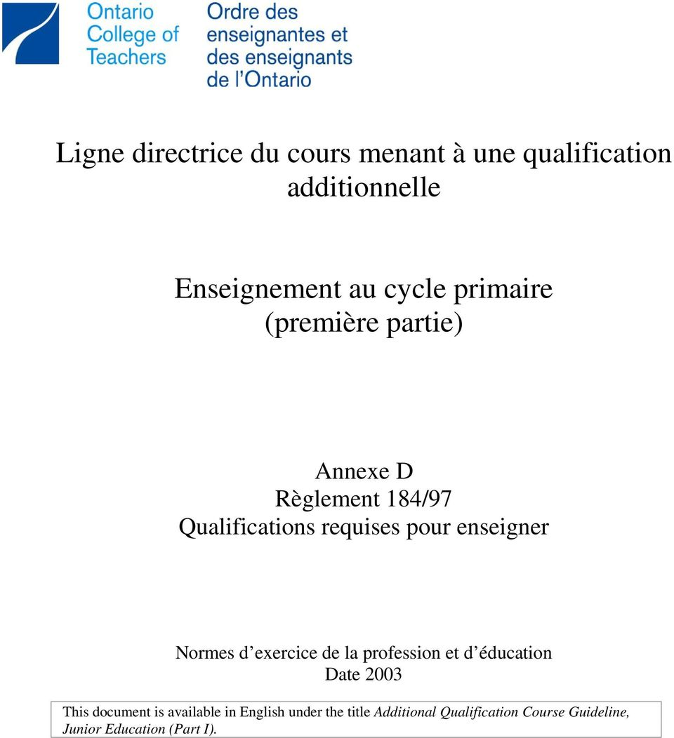 enseigner Normes d exercice de la profession et d éducation Date 2003 This document is