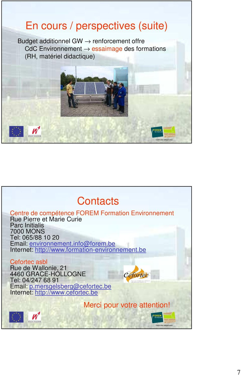 065/88 10 20 Email: environnement.info@forem.be Internet: http://www.formation-environnement.