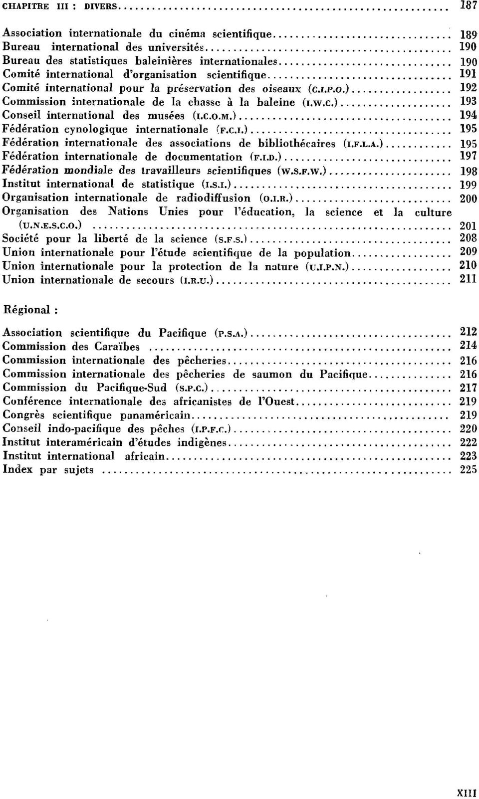 w.c.)... 193 Conseil international des musées (I.c.o.M.)...... 194 Fédération eynologique internationale (F,c.I.)...... 195 Fédération internationale des associations de bibliothécaires (I.F.L.A.).... 195 Fédération internationale de documentation (F.