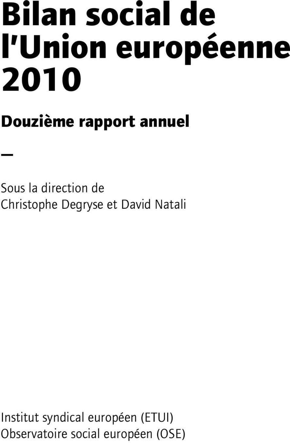 Christophe Degryse et David Natali Institut