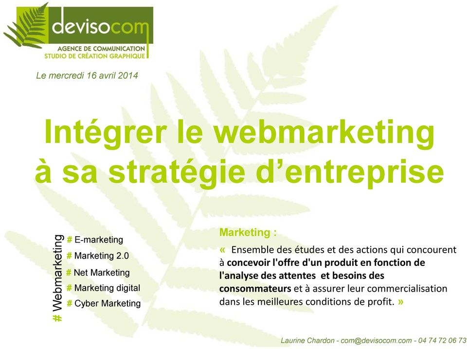 0 # Net Marketing # Marketing digital # Cyber Marketing Marketing : «Ensemble des études et des actions