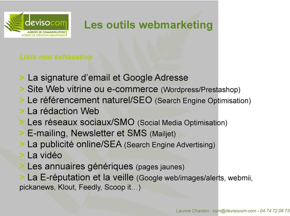 (Social Media Optimisation) > E-mailing, Newsletter et SMS (Mailjet) > La publicité online/sea (Search Engine Advertising) > La