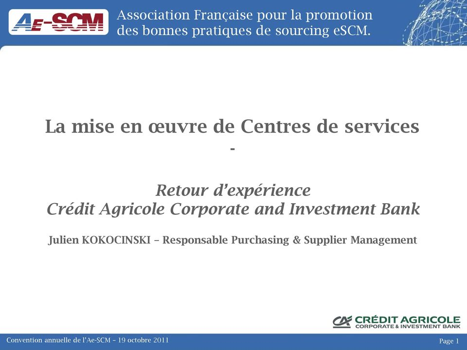 Agricole Corporate and Investment Bank Julien KOKOCINSKI Responsable
