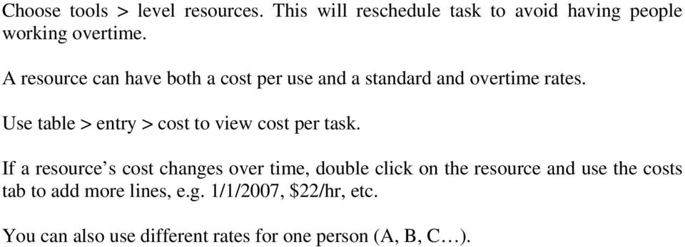 Use table > entry > cost to view cost per task.