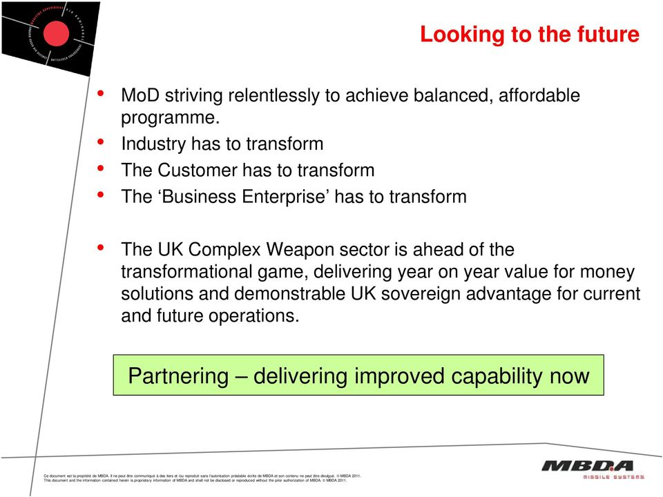 Complex Weapon sector is ahead of the transformational game, delivering year on year value for money