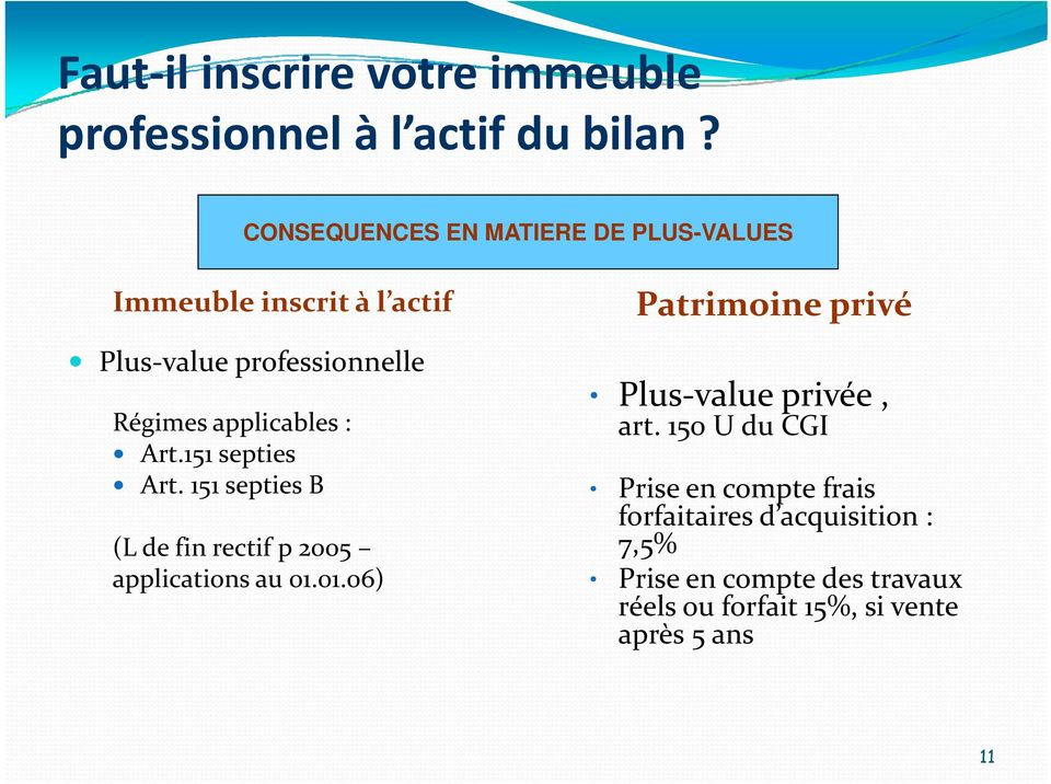 : Art.151 septies Art. 151 septies B (L de fin rectif p 2005 applications au 01.