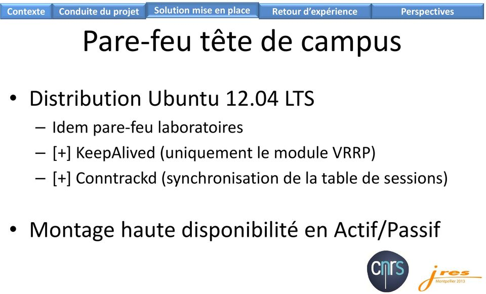 (uniquement le module VRRP) [+] Conntrackd
