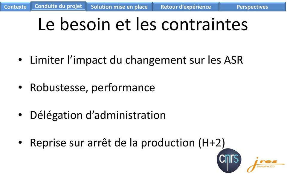 Robustesse, performance Délégation d
