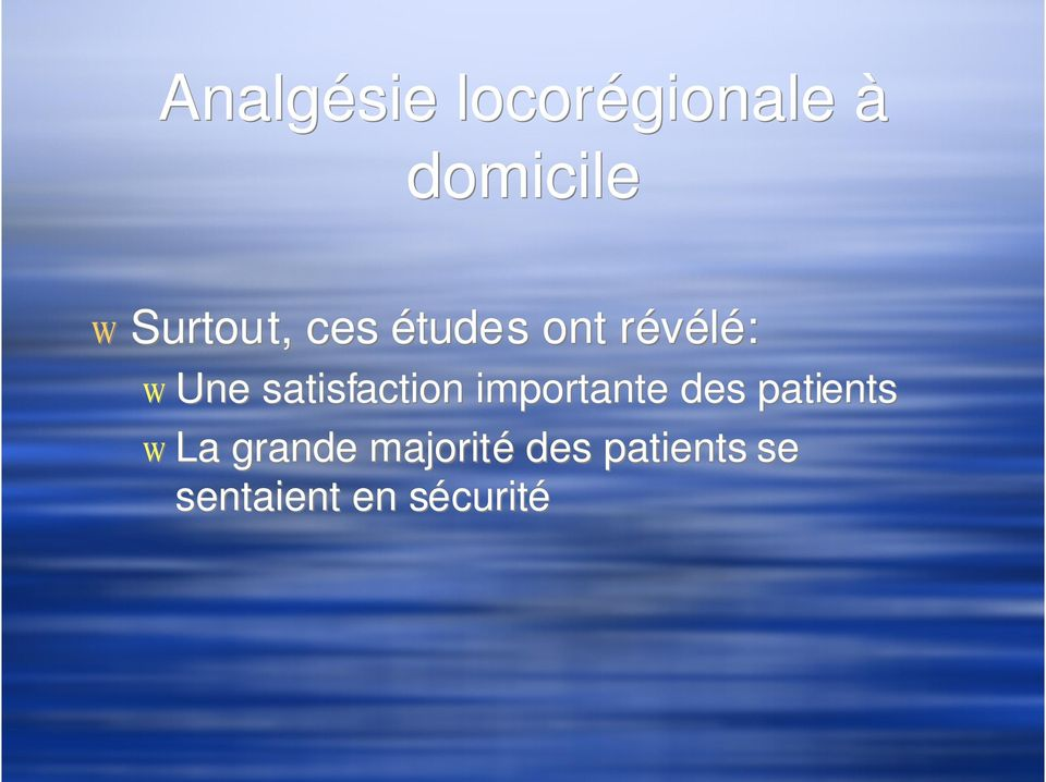 satisfaction importante des patients w La