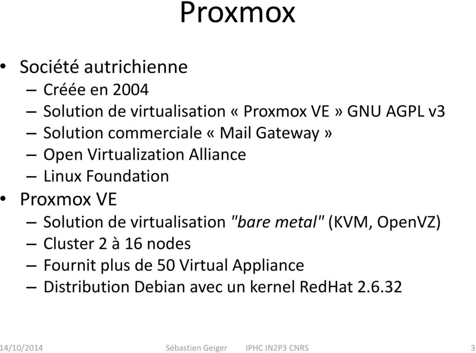 "Solution de virtualisation ""bare metal"" (KVM, OpenVZ) Cluster 2 à 16 nodes Fournit plus de 50"
