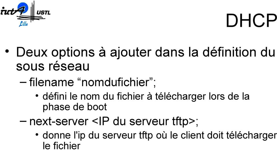 lors de la phase de boot next-server <IP du serveur tftp>;