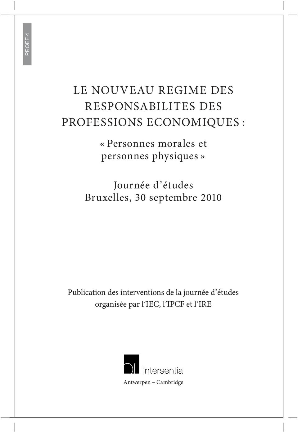 Bruxelles, 30 septembre 2010 Publication des interventions de la
