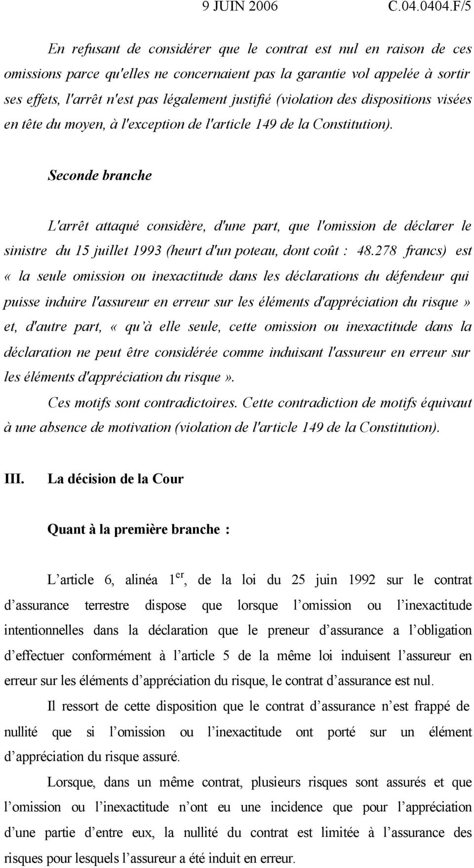 (violation des dispositions visées en tête du moyen, à l'exception de l'article 149 de la Constitution).