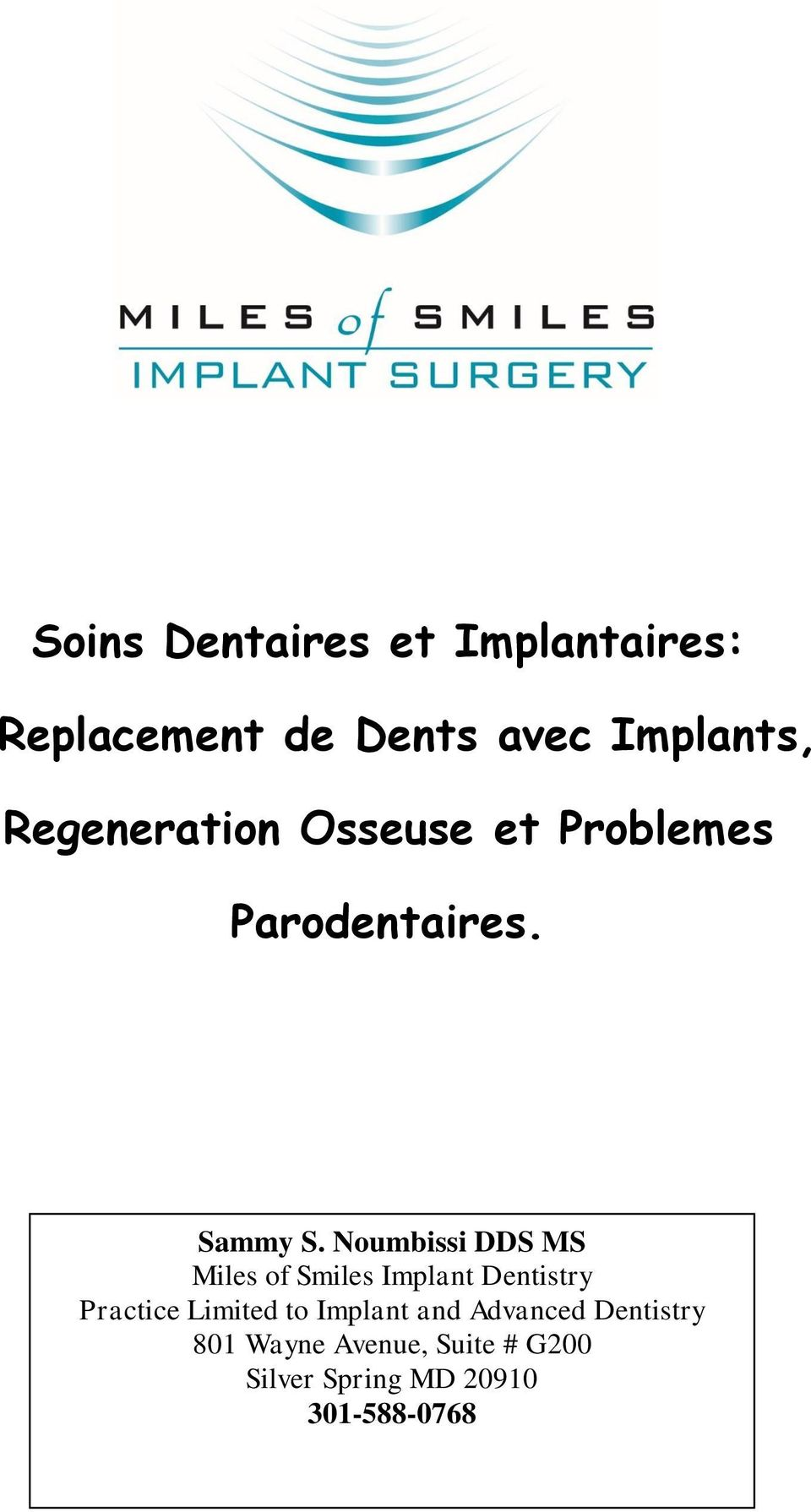 Noumbissi DDS MS Miles of Smiles Implant Dentistry Practice Limited to