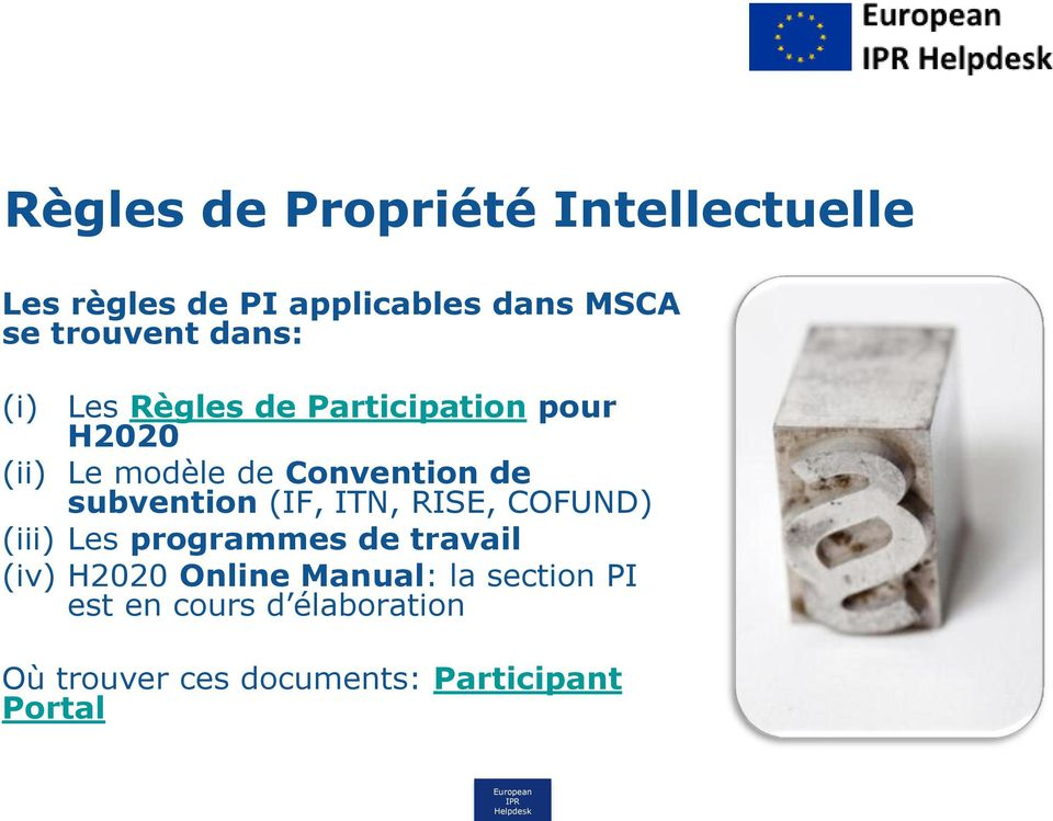 subvention (IF, ITN, RISE, COFUND) (iii) Les programmes de travail (iv) H2020 Online