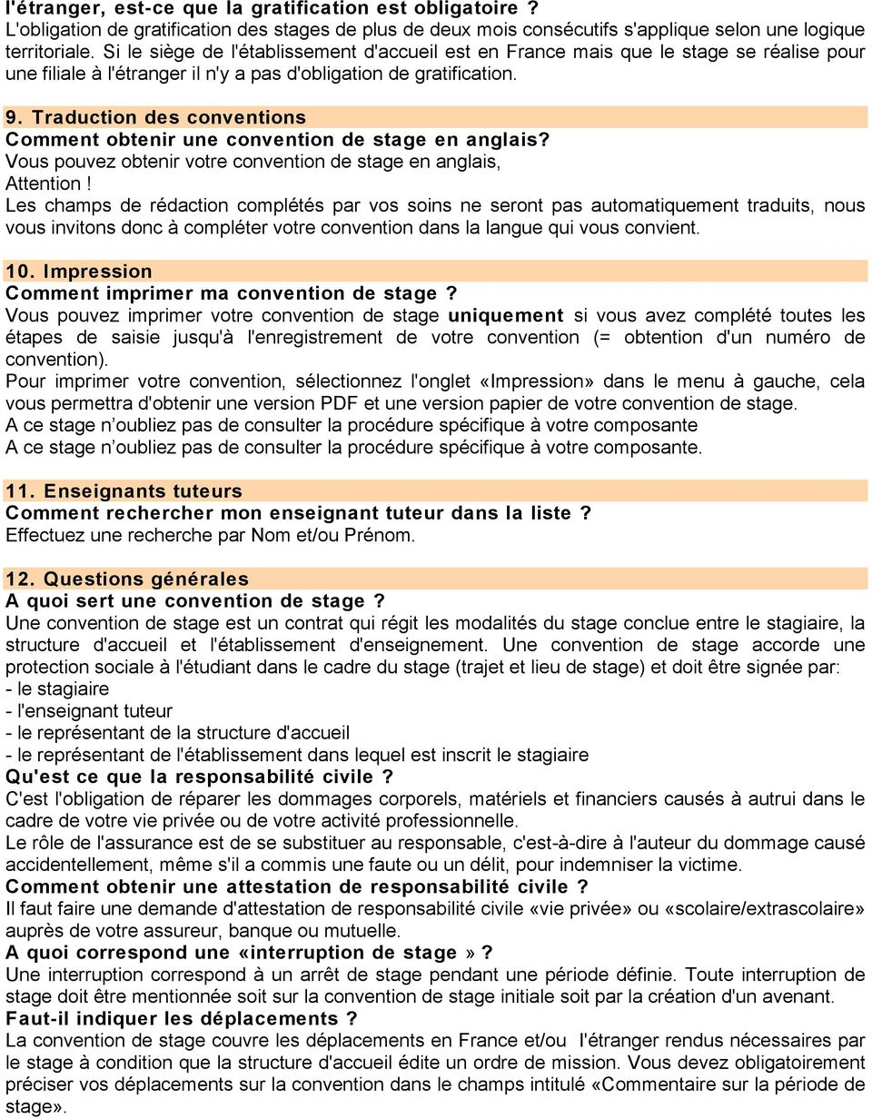 Traduction des conventions Comment obtenir une convention de stage en anglais? Vous pouvez obtenir votre convention de stage en anglais, Attention!