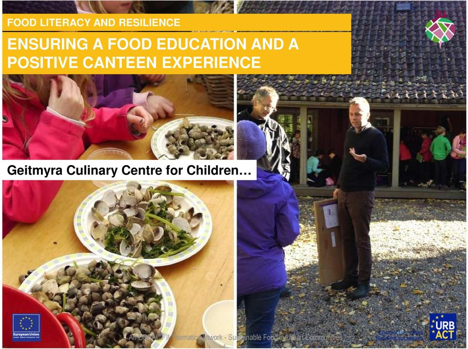 Geitmyra Culinary Centre for Children An URBACT