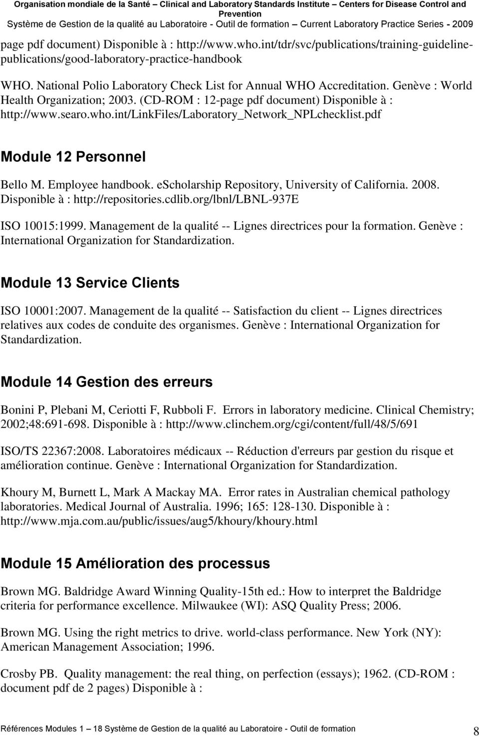 int/linkfiles/laboratory_network_nplchecklist.pdf Module 12 Personnel Bello M. Employee handbook. escholarship Repository, University of California. 2008. Disponible à : http://repositories.cdlib.