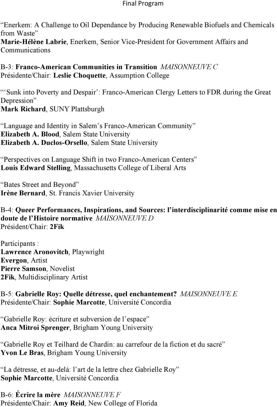 Depression Mark Richard, SUNY Plattsburgh Language and Identity in Salem s Franco-American Community Elizabeth A. Blood, Salem State University Elizabeth A.