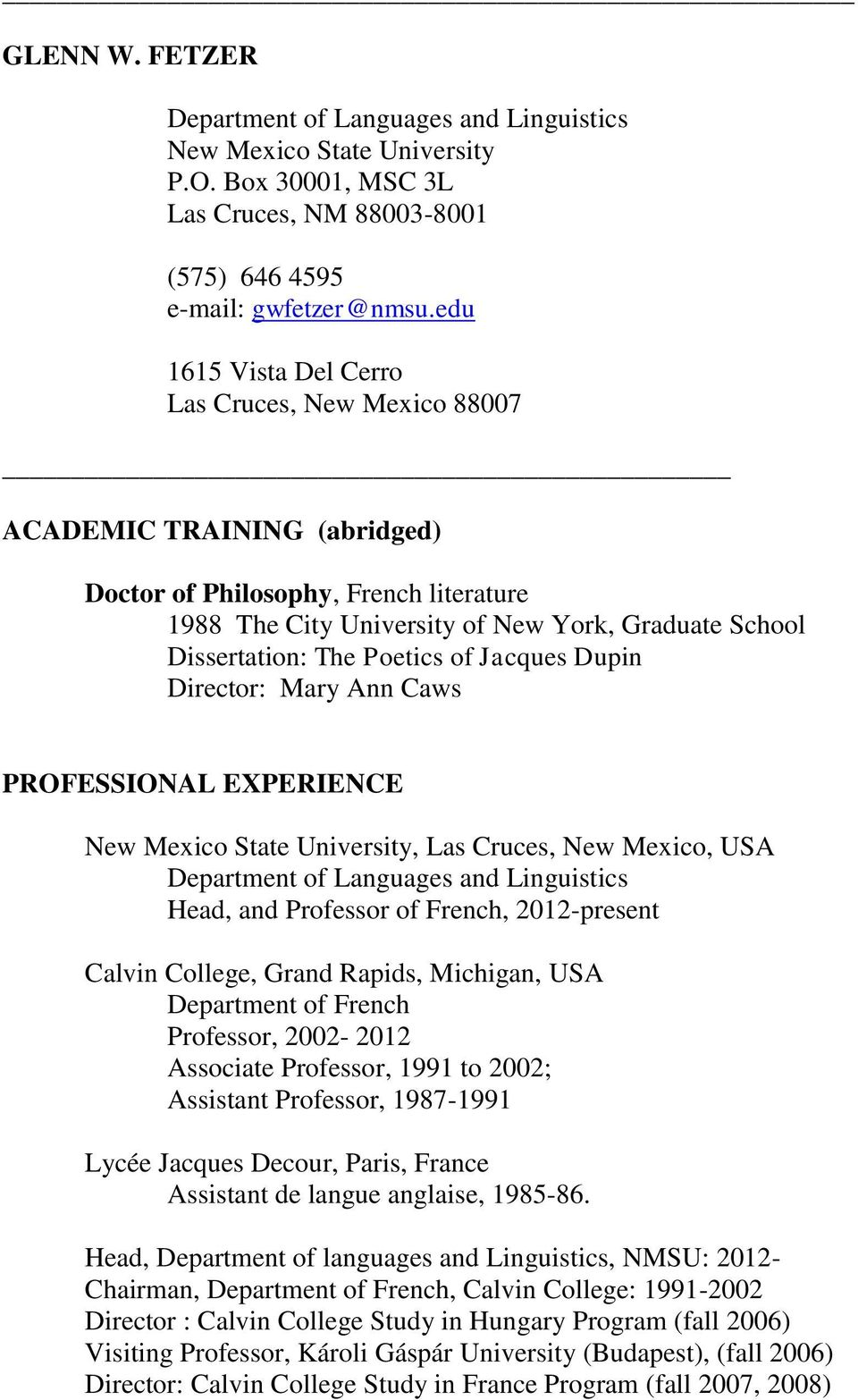 Poetics of Jacques Dupin Director: Mary Ann Caws PROFESSIONAL EXPERIENCE New Mexico State University, Las Cruces, New Mexico, USA Department of Languages and Linguistics Head, and Professor of