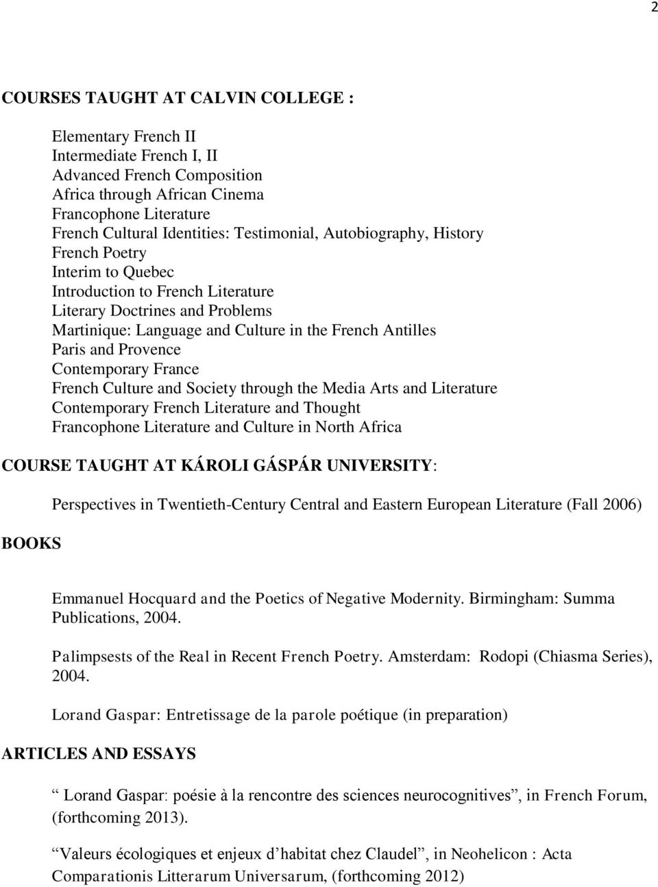 Provence Contemporary France French Culture and Society through the Media Arts and Literature Contemporary French Literature and Thought Francophone Literature and Culture in North Africa COURSE