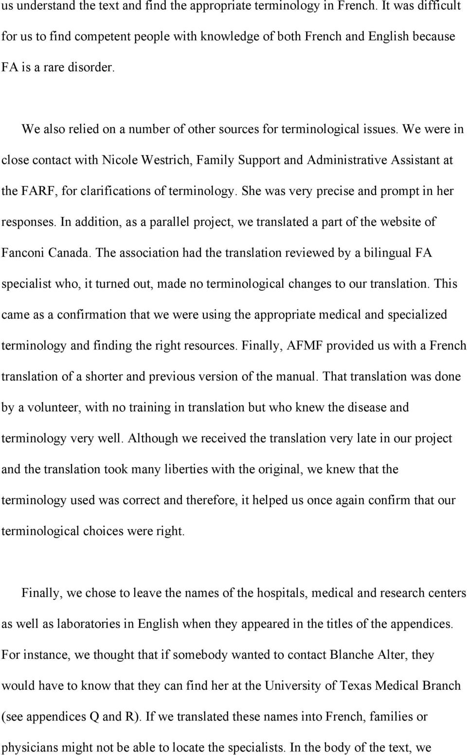 We were in close contact with Nicole Westrich, Family Support and Administrative Assistant at the FARF, for clarifications of terminology. She was very precise and prompt in her responses.